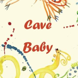 Cave Baby and Living in the Stone Age